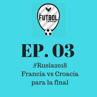 #Rusia2018 Francia y Croacia a la Final