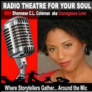 Radio Theatre For Your Soul *Shonnese Coleman* 12-30-17