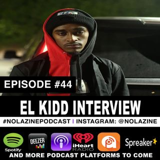 Episode #44 Music Artist El Kidd Interview