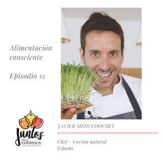 Ep. 0012 Alimentación consciente con Javier Medvedovsky