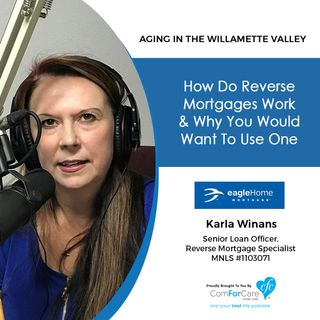 8/14/18: Karla Winans with Eagle Home Mortgage | How Reverse Mortgages Work & Why You Would Want to Use One