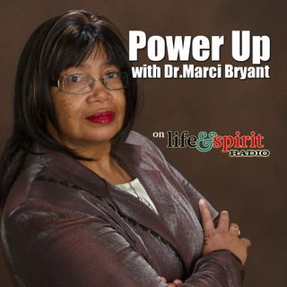 Power Up with Dr. Marci Bryant