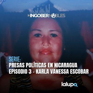 Episodio 3 - Karla Vanessa Escobar