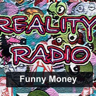 REALITY RADIO 2021 Funny Money 6mins50