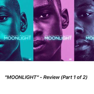 """EPISODE THIRTEEN: """"MOONLIGHT"""" Film Review PART 1 - Neglect, Narcotics & N******."""