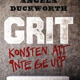 """Avsnitt 36. Bokrecension av """"Grit- konsten att aldrig ge upp"""" (av Angela Duckworth) - Del 2 av 2"""
