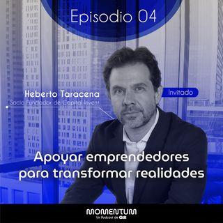 04: Startup world | Apoyar emprendedores para transformar realidades | Heberto Taracena - Capital Invent