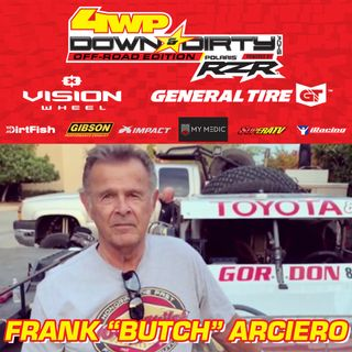"#14 - Off-Road Edition - Frank ""Butch"" Arciero"