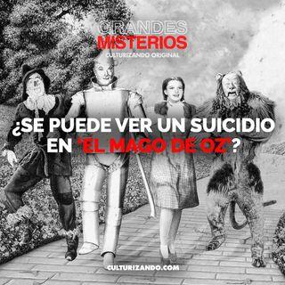 ¿Se puede ver un suicidio en 'El mago de Oz'? • Misterios - Culturizando