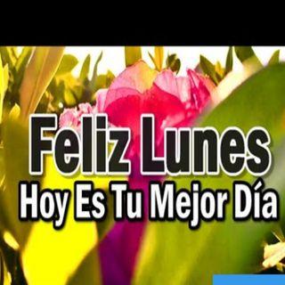 Buenos dias feliz lunes