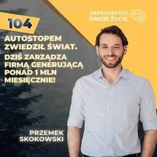 Przemek Skokowski-poznaj siebie, zanim zaczniesz rozwijać karierę-Dietly.pl