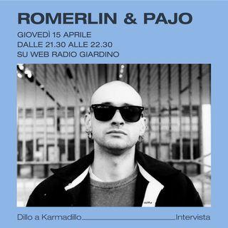 Romerlin & Pajo: produzioni e musica elettronica da Roma - Dillo a Karmadillo - s01e16