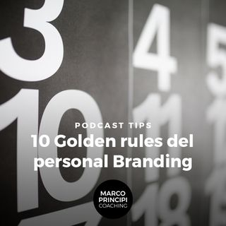 "Podcast Tips  ""10 Golden rules del personal Branding"""