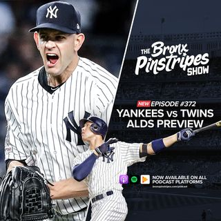 372: Yankees vs Twins ALDS Preview