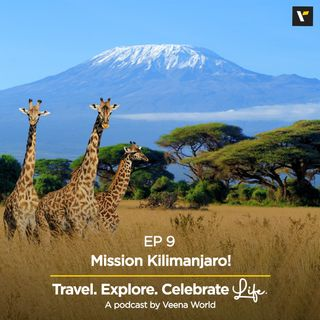 Ep 9: Mission Kilimanjaro