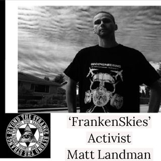 FrankenSkies The Movie's Activist: Matt Landman 11-10-19