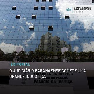 Editorial: O Judiciário paranaense comete uma grande injustiça