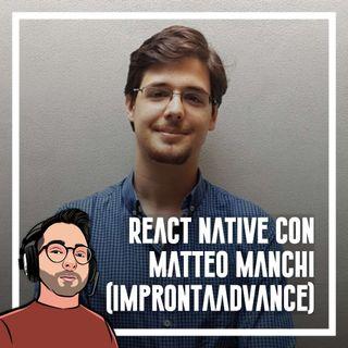 Ep.74 - React Native con Matteo Manchi (ImprontaAdvance)