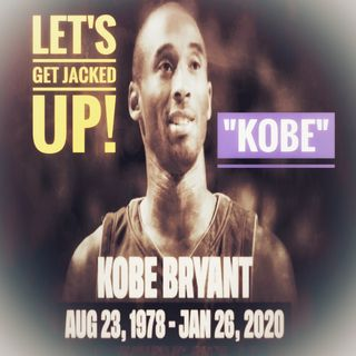"LET'S GET JACKED UP! ""Kobe"""