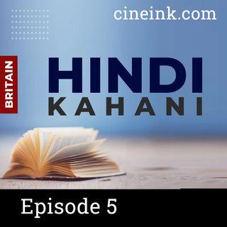 Episode 05: Talash by Kadambari Mehra