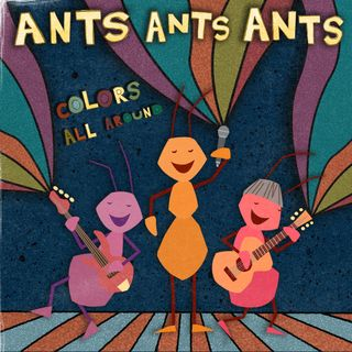 Every Little Color - Ants Ants Ants