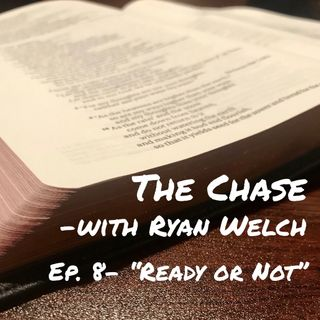 """Ep. 8- """"Ready Or Not"""""""