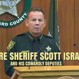 Deputy Union Declared a 'No Confidence Vote' Against Broward Sheriff Scott Israel +