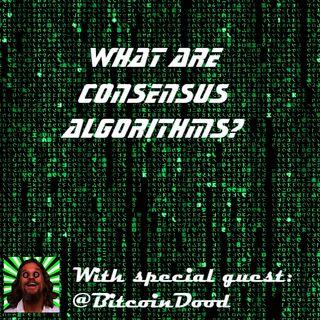 Episode 10: Blockchain Basics - Consensus Algorithms
