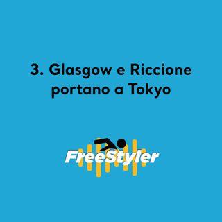 Freestyler #3 - Glasgow e Riccione portano a Tokyo
