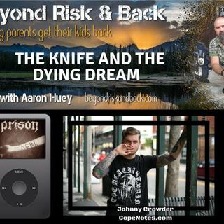 The Knife and the Dying Dream with Johnny Crowder
