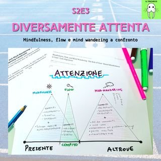 S2E3 - Diversamente attenta