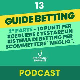 """[GUIDE BETTING] 2° PARTE - 10 Punti per scegliere e testare un sistema di betting per scommettere """"meglio"""""""