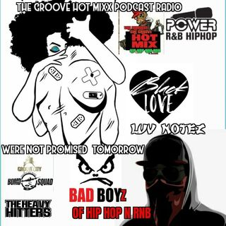 THE GROOVE HOT MIXX PODCAST RADIO LUV NOTES