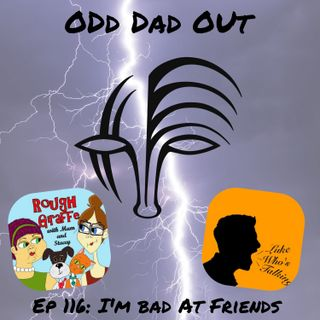 I'm Bad At Friends: ODO 116