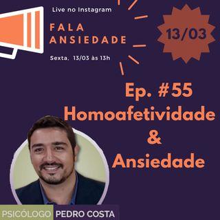 #55 Homoafetividade & Ansiedade