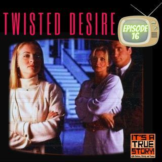 I Convinced A Fuckboi to Kill My Parents and All I Got was this Lifetime Movie [EP016 - Twisted Desire]