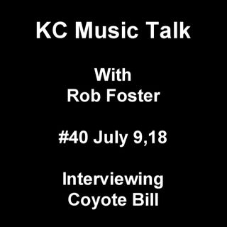 KC Music Talk #40 Rob Foster interviews Coyote Bill: Open Jams