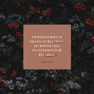 Luke 9:24 - October 4, 2019