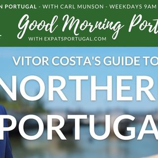Discover Northern Portugal _ With Vitor Costa on Good Morning Portugal!