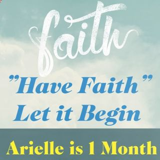 Happy 1 Month Arielle  ep 135