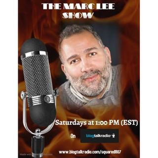 The Marc Lee Show:  Replay of 06/08 Show