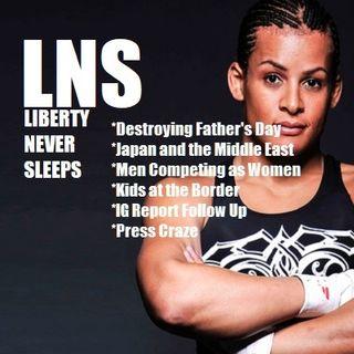 Liberty Never Sleeps 06/18/18 Show