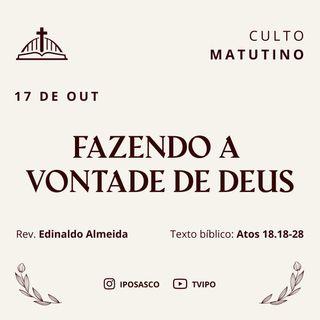 Fazendo a Vontade de Deus (Atos 18.18-28) - Rev Edinaldo Almeida