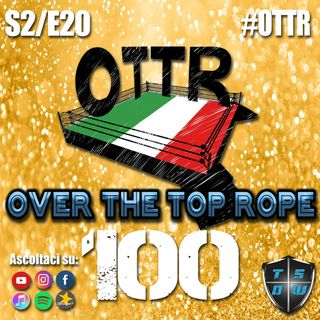 Over The Top Rope #100 : TSOW INCONTRA NXT