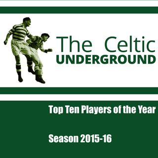 Celtic Underground - Top Ten Players 2015-16