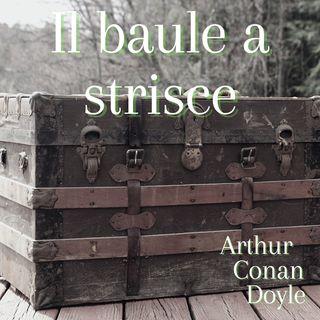 il baule a strisce - Arthur Conan Doyle