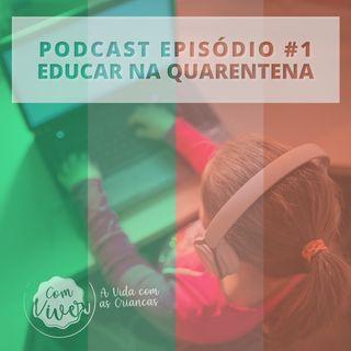 Com Viver #01 - Educar na quarentena