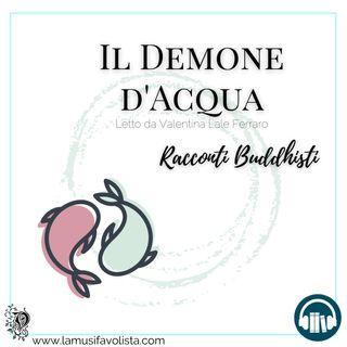 IL DEMONE D'ACQUA • Racconti buddhisti ☆ Audioracconto ☆