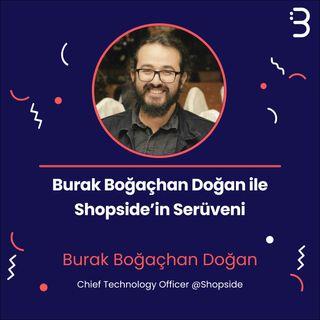 Teknik: Burak Boğaçhan Doğan ile Shopside'in Serüveni