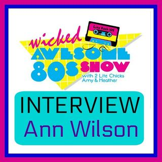 ANN WILSON on the WICKED AWESOME 80's SHOW on Lite Rock 105!